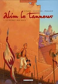 Alim le tanneur, tome 1 : Le Secret des eaux par Virginie Augustin