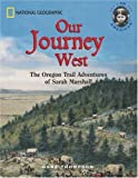 img - for Our Journey West: An Adventure on the Oregon Trail book / textbook / text book