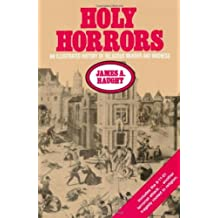 Holy Horrors: An Illustrated History of Religious Murder and Madness (Great Minds Series)