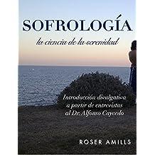 Sofrologia: La ciencia de la serenidad: manual divulgativo de sofrología