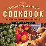 The Farmer's Market Cookbook, Richard Ruben, 1585741310