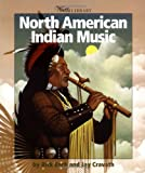 North American Indian Music, Rick Ench and Jay Cravath, 0531162303
