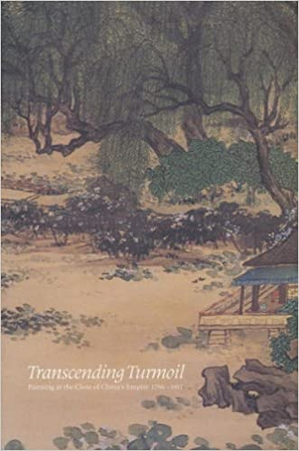 Transcending Turmoil: Painting at the Close of China's Empire, 1796-1911