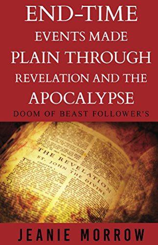 End-time events made plain through Revelation and the