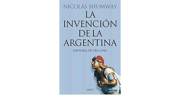 la invencion de la argentina shumway