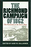 Front cover for the book The Richmond Campaign of 1862: The Peninsula and the Seven Days by Gary W. Gallagher