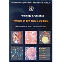 World Health Organization Classification of Tumours: Pathology and Genetics of Tumours of Soft Tissue and Bone