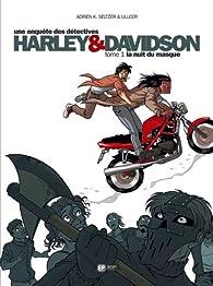 Une enquête des détectives Harley & Davidson, Tome 1 : La nuit du masque par Adrien-K Seltzer