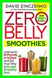 img - for Zero Belly Smoothies: Lose up to 16 Pounds in 14 Days and Sip Your Way to A Lean & Healthy You! book / textbook / text book