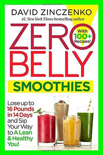 Zero Belly Smoothies: Lose up to 16 Pounds in 14 D…