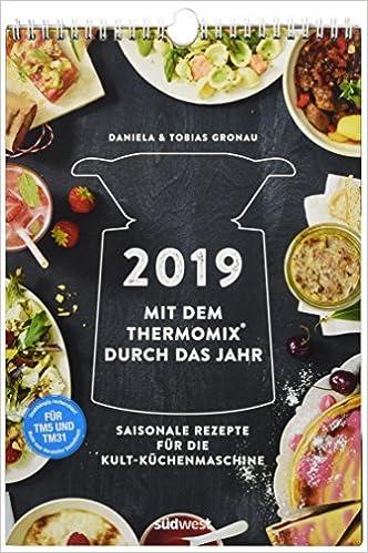 2019 Mit Dem Thermomix Durch Das Jahr Wandkalender Saisonale