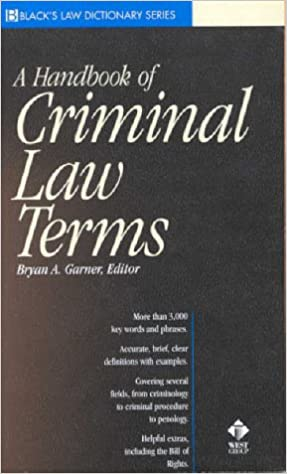 A Dictionary of Criminal Law Terms (Black's Law Dictionary