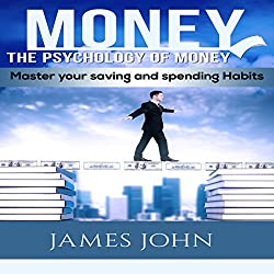 Money: The Psychology of Money