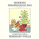 Morris's Disappearing Bag  | Rosemary Wells