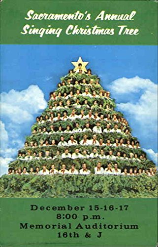 Sacramento's Annual Singing Christmas Tree Sacramento, California Original  Vintage Postcard - Sacramento's Annual Singing Christmas Tree Sacramento, California