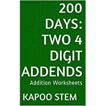 200 Addition Worksheets with Two 4-Digit Addends: Math Practice Workbook (200 Days Math Addition Series)
