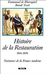 Histoire de la Restauration, 1814-1830 : Naissance de la France moderne