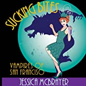 Sucking Bites : San Francisco Vampires, Series #3 | Jessica McBrayer