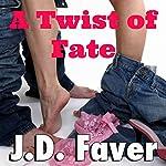 A Twist of Fate | J.D. Faver