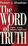 The Word of Truth, R. Sheehan, 0852344104