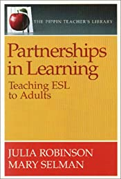 Partnerships in Learning: Teaching ESL to Adults (The Pippin Teacher's Library)