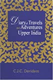 Diary of Travels and Adventures in Upper India, Davidson, C. J. C., 8121511178