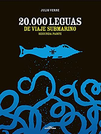 20 mil leguas de viaje submarino: Segunda Parte (Spanish Edition)