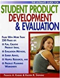 The Ultimate Guide for Student Product Development and Evaluation, Frances A. Karnes and Kristen R. Stephens, 1882664574
