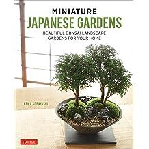 Miniature Japanese Gardens: Beautiful Bonsai Landscape Gardens for Your Home