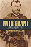 img - for With Grant at Headquarters (Abridged, Annotated) book / textbook / text book