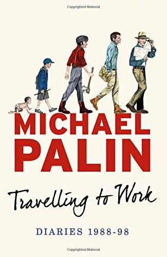Travelling-to-Work-Diaries-1988-1998-Michael-Palin-Diaries