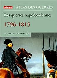 Les Guerres napoléoniennes : 1796-1815 par Gunther Erich Rothenberg