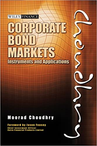 Corporate Bond Markets: Instruments and Applications (Moorad
