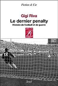 Le dernier pénalty : Histoire de football et de guerre par Gigi Riva