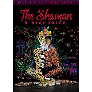 Shaman & Ayahuasca (2010)