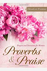 Proverbs & Praise: Prayers and Devotions for Women by MariLee Parrish (2013-10-01) Mass Market Paperback
