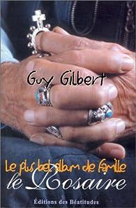 Le Rosaire : Le plus bel album de famille par Guy Gilbert