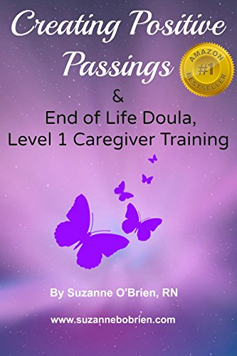 Creating Positive Passings: End of Life Doula, Level 1, Caregiver Training
