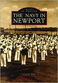 Newport, The Navy In (Reissued) (Images Of America (Arcadia Publishing)) Mobi Download Book
