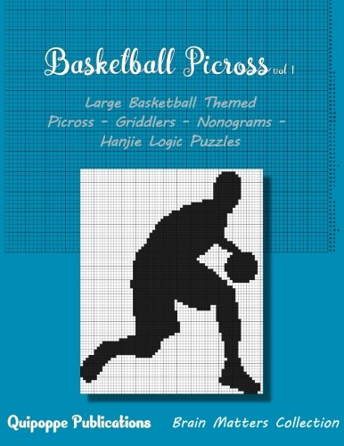 Download Basketball Picross vol 1: Large Basketball Themed Picross - Griddlers - Nonograms - Hanjie Logic Puzzles pdf epub