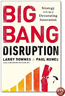 Big Bang Disruption: Strategy in the Age of Devastating Inovation