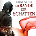Am Rande der Schatten (Night Angel 2) Audiobook by Brent Weeks Narrated by Bodo Primus