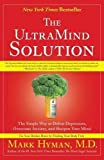 Image of The UltraMind Solution: The Simple Way to Defeat Depression, Overcome Anxiety, and Sharpen Your Mind