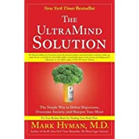 The UltraMind Solution: The Simple Way to Defeat Depression, Overcome Anxiety, and...