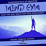 Mind Gym: Easy Tips and Tricks for Your Improvement | Rachel Rebecca Wisdom