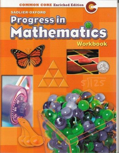 Progress in Mathematics ©2014 Common Core Enriched Edition Student Workbook Grade 4 Paperback – 2014