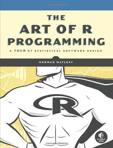 [PDF] The Art of R Programming: A Tour of Statistical Software Design Free Download | Publisher : No Starch Press | Category : Computers & Internet | ISBN 10 : 1593273843 | ISBN 13 : 9781593273842