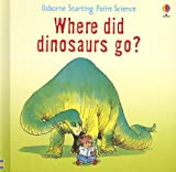 Where Did Dinosaurs Go?, Mike Unwin, 1580869378