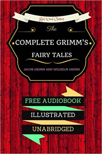 b79478651a The Complete Grimm's Fairy Tales: By Jacob Grimm and Wilhelm Grimm ...