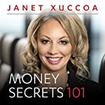 Money Secrets 101 | Janet Xuccoa